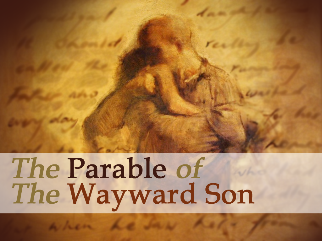CHRIST's Parable of the Prodigal Son [Luke 15: 11-32]