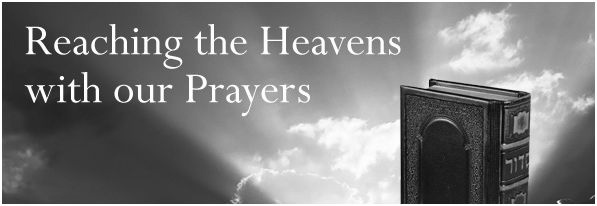 Prayers Reaching To The Heavens. [Deut. 32: 1-3]