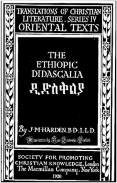 ETHIOPIC DIDASCALIA, The Apostolic Constitutions & Ethiopic Church Orders; As Translated by J.M. Harden