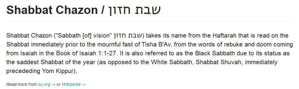 shabbat chazon - sabbath of vision (sabbath immediately before Tisha B-Ab[15th of Ab(v)])